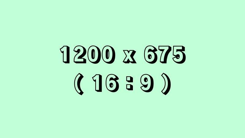 1200 x 675 px 16:9
